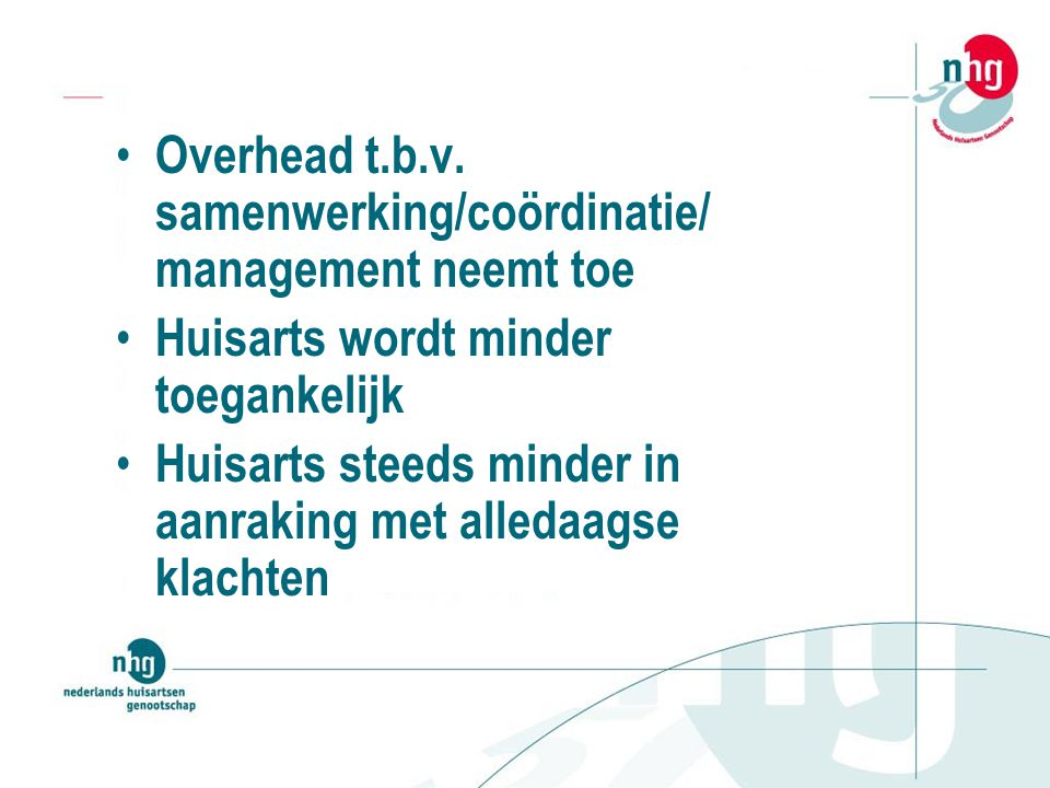 Overhead t.b.v. samenwerking/coördinatie/ management neemt toe