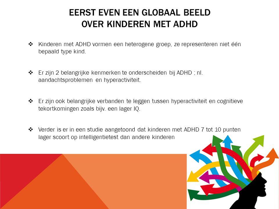 Eerst even een Globaal Beeld Over kinderen met ADHD