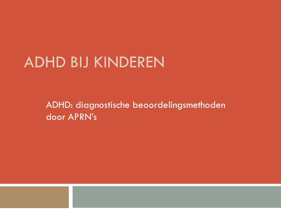 ADHD: diagnostische beoordelingsmethoden door APRN's
