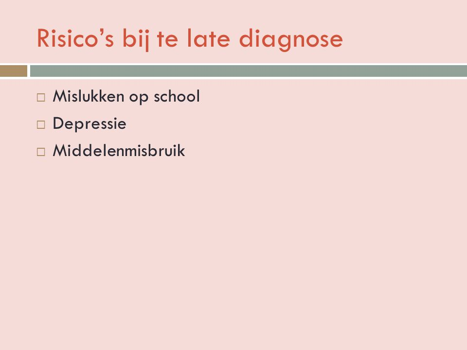 Risico's bij te late diagnose