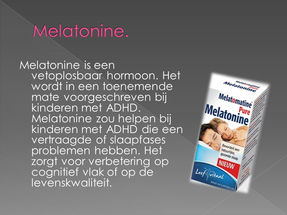 Melatonine.