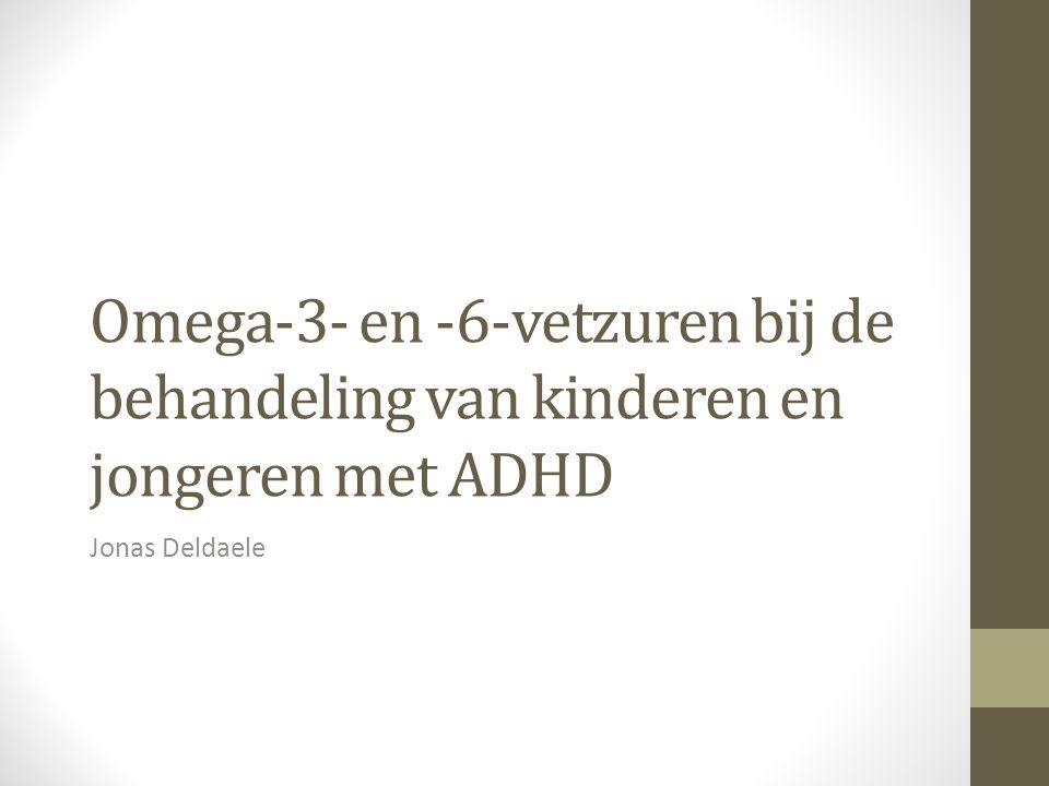 Omega-3- en -6-vetzuren bij de behandeling van kinderen en jongeren met ADHD