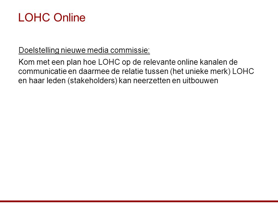 LOHC Online Doelstelling nieuwe media commissie: