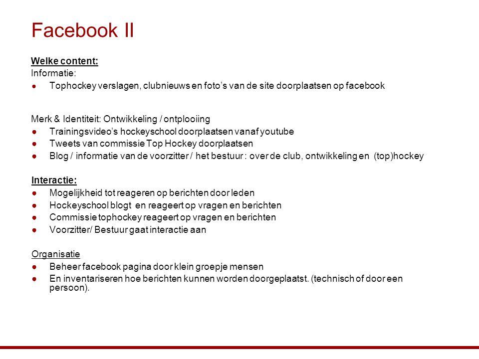 Facebook II Welke content: Informatie: