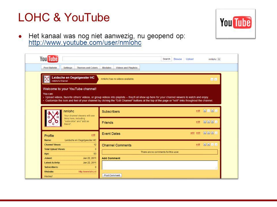 LOHC & YouTube Het kanaal was nog niet aanwezig, nu geopend op: http://www.youtube.com/user/nmlohc