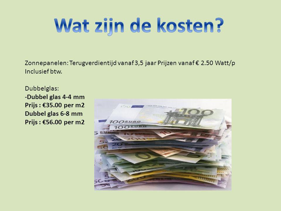 Wat zijn de kosten Zonnepanelen: Terugverdientijd vanaf 3,5 jaar Prijzen vanaf € 2.50 Watt/p Inclusief btw.