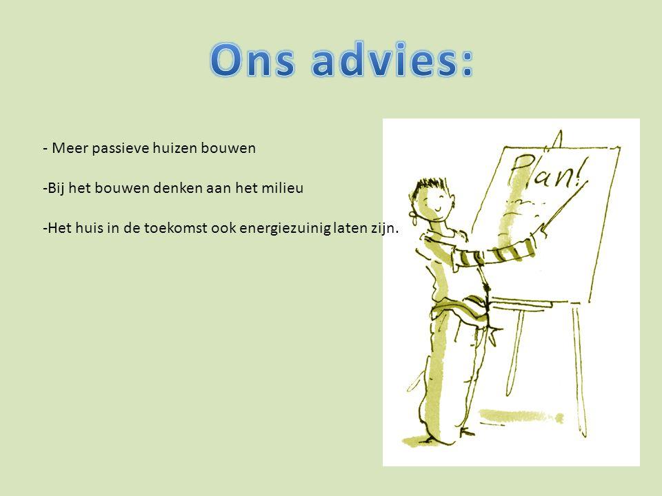 Ons advies: - Meer passieve huizen bouwen