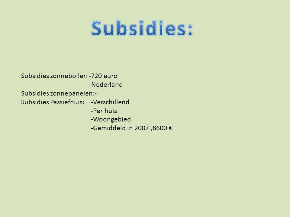 Subsidies: Subsidies zonneboiler: -720 euro -Nederland