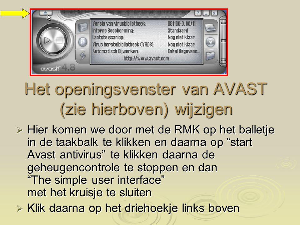 Het openingsvenster van AVAST (zie hierboven) wijzigen