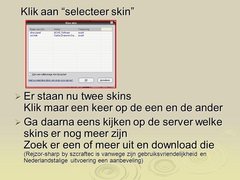 Klik aan selecteer skin