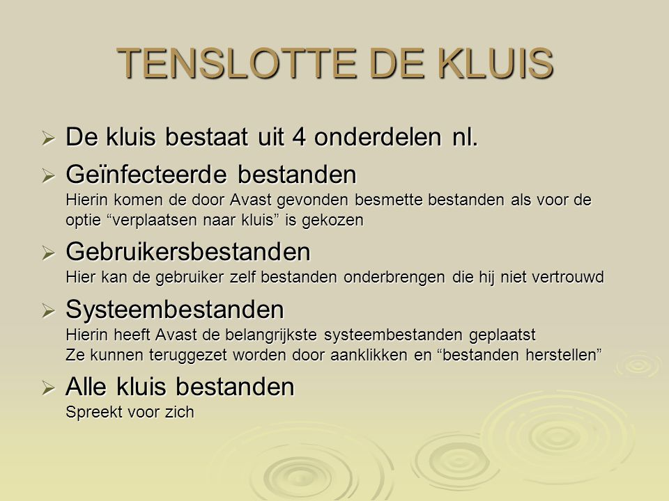 TENSLOTTE DE KLUIS De kluis bestaat uit 4 onderdelen nl.