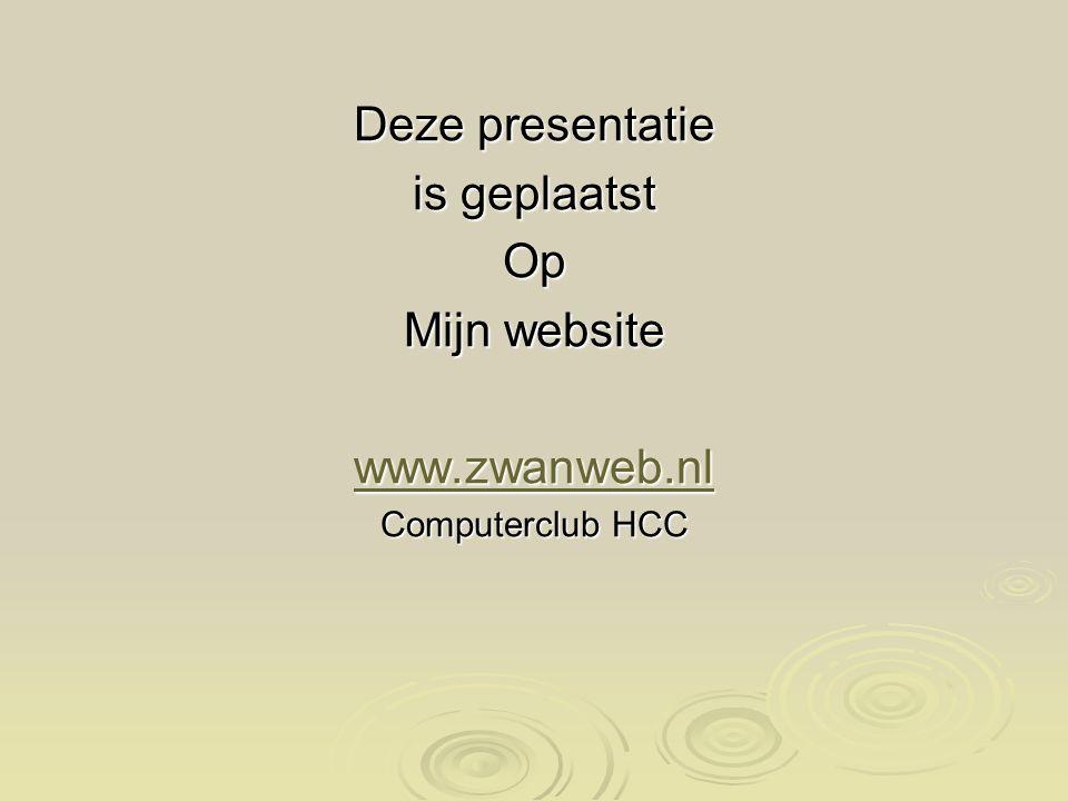 Deze presentatie is geplaatst Op Mijn website www.zwanweb.nl