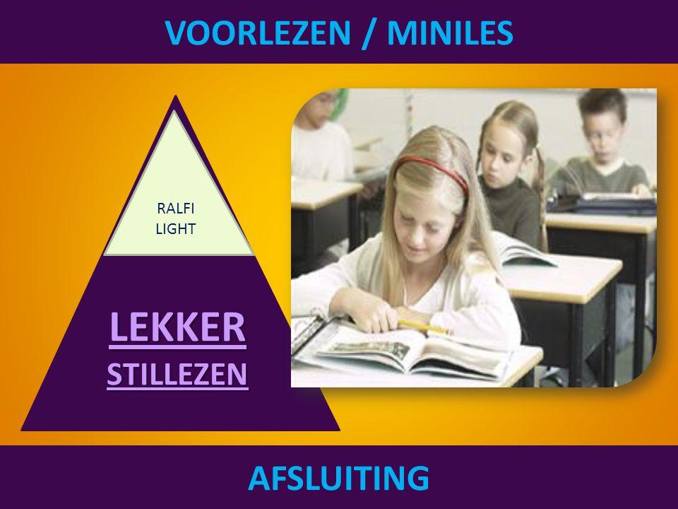 LEKKER STILLEZEN VOORLEZEN / MINILES AFSLUITING RALFI LIGHT
