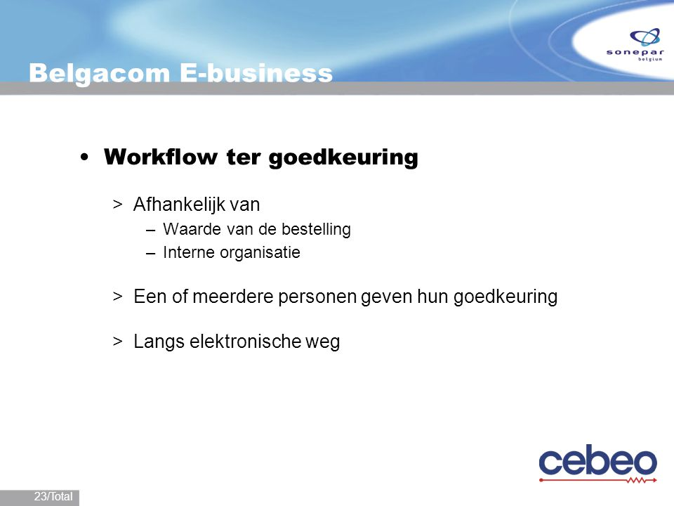Belgacom E-business Workflow ter goedkeuring Afhankelijk van