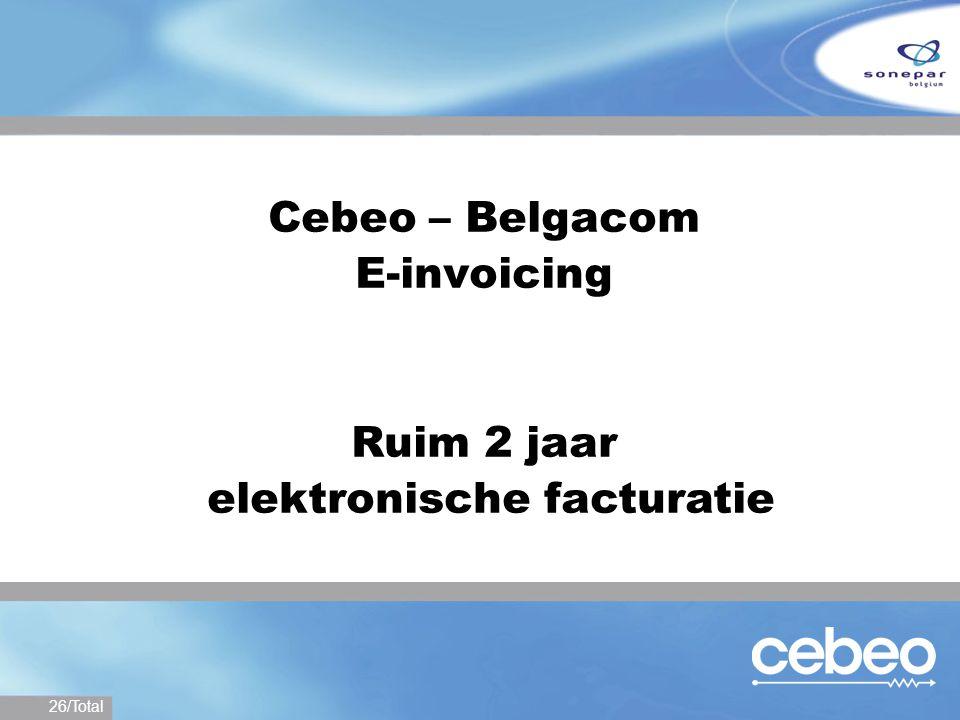 Cebeo – Belgacom E-invoicing Ruim 2 jaar elektronische facturatie