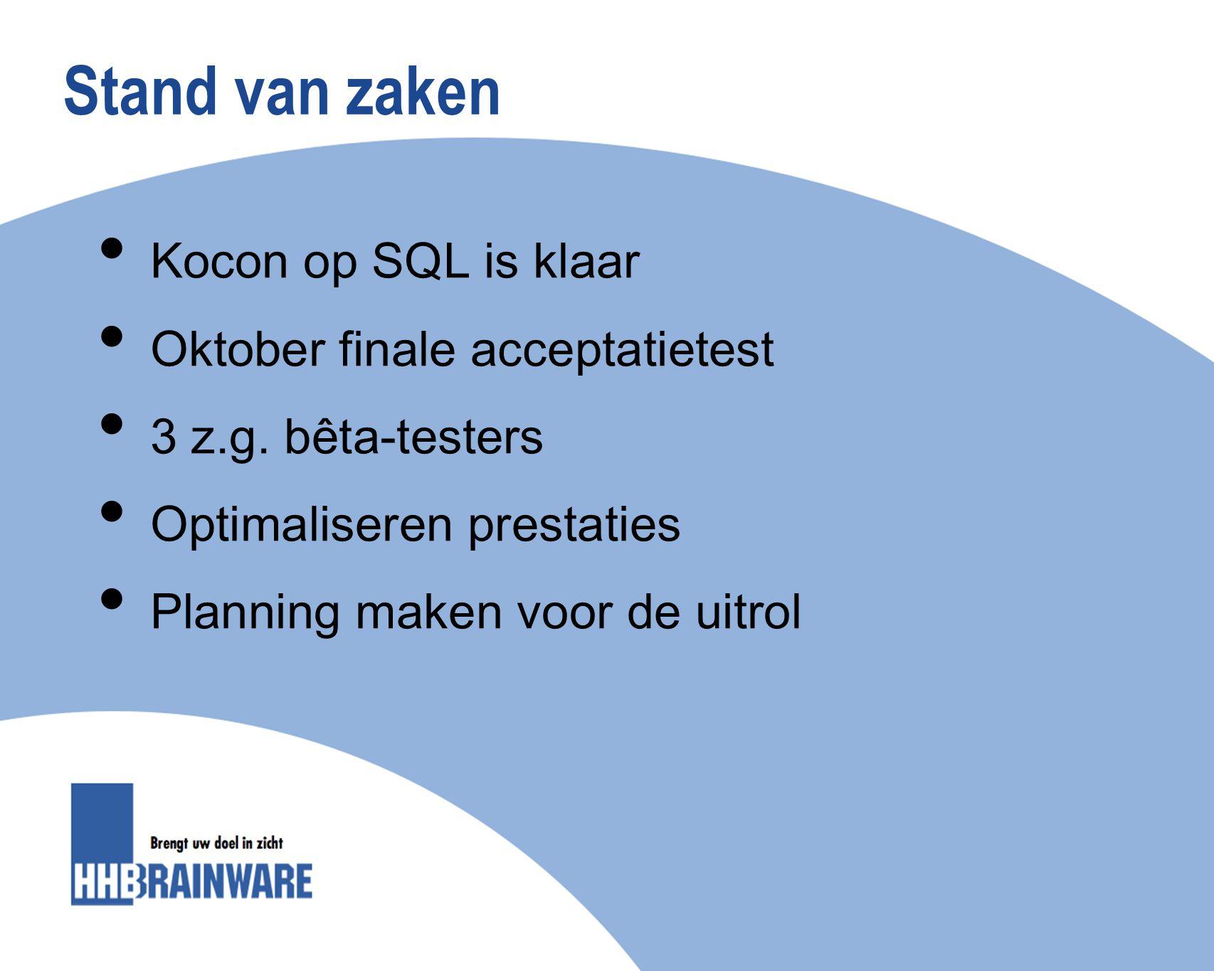 Stand van zaken Kocon op SQL is klaar Oktober finale acceptatietest