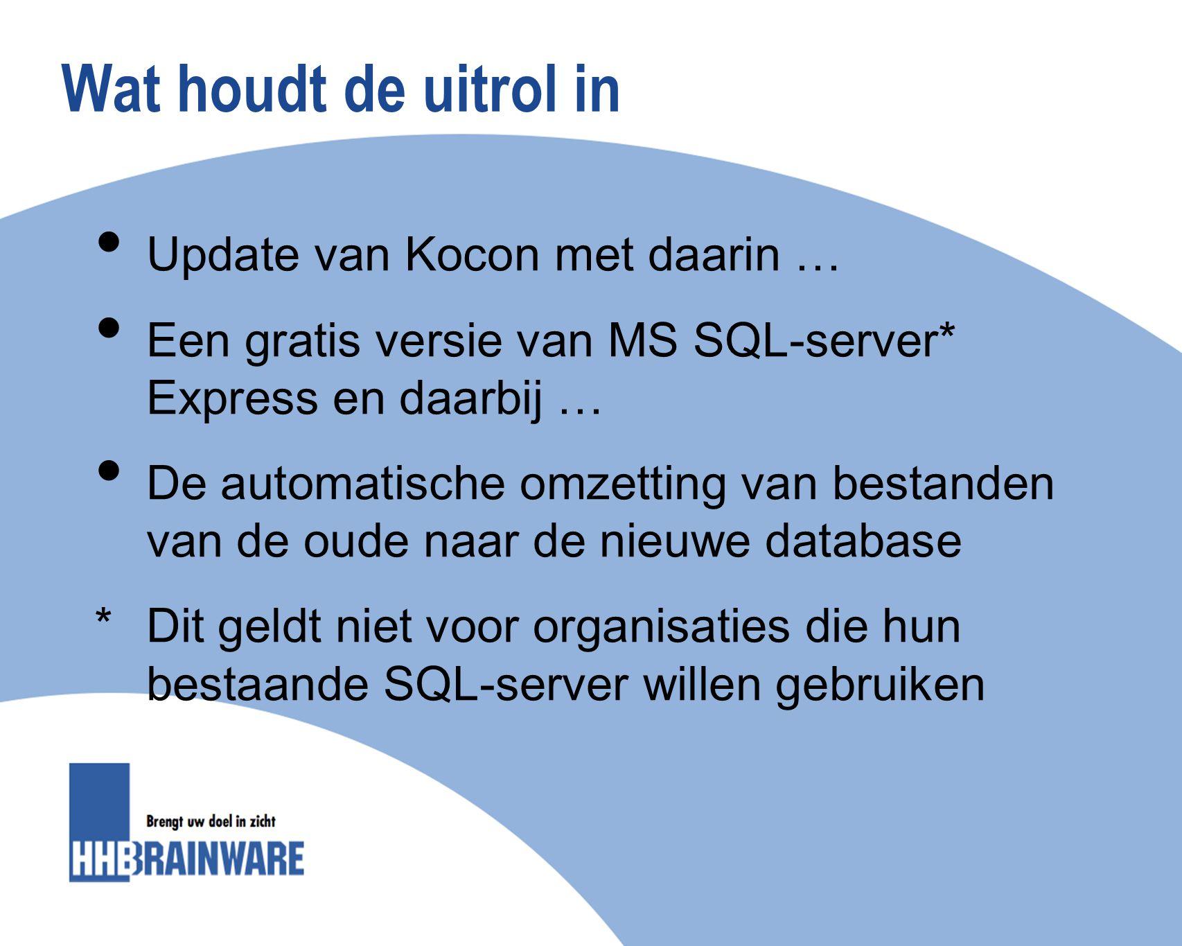 Wat houdt de uitrol in Update van Kocon met daarin …