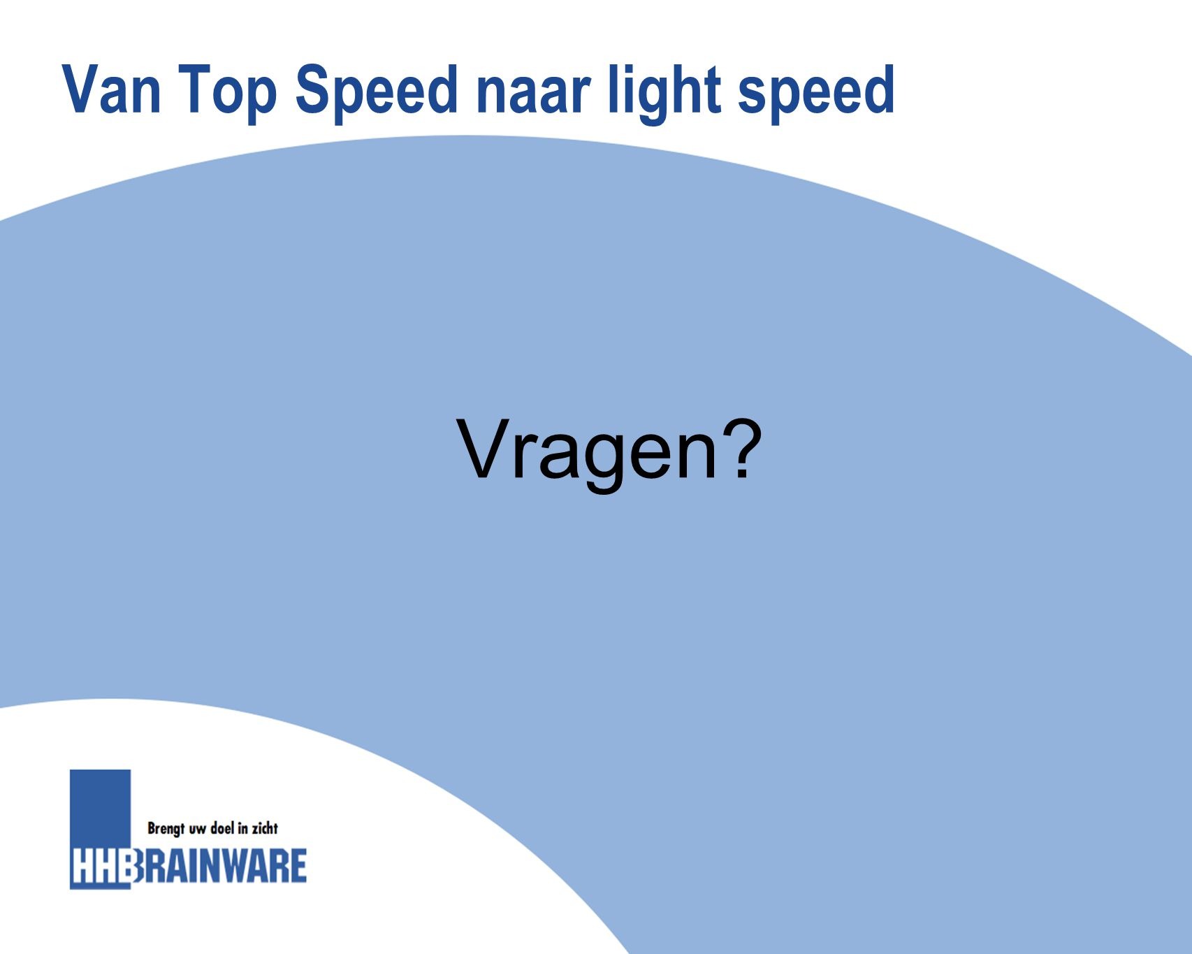 Van Top Speed naar light speed
