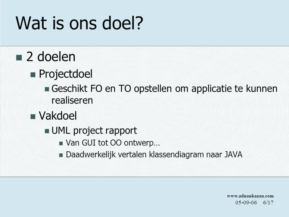 Wat is ons doel 2 doelen Projectdoel Vakdoel