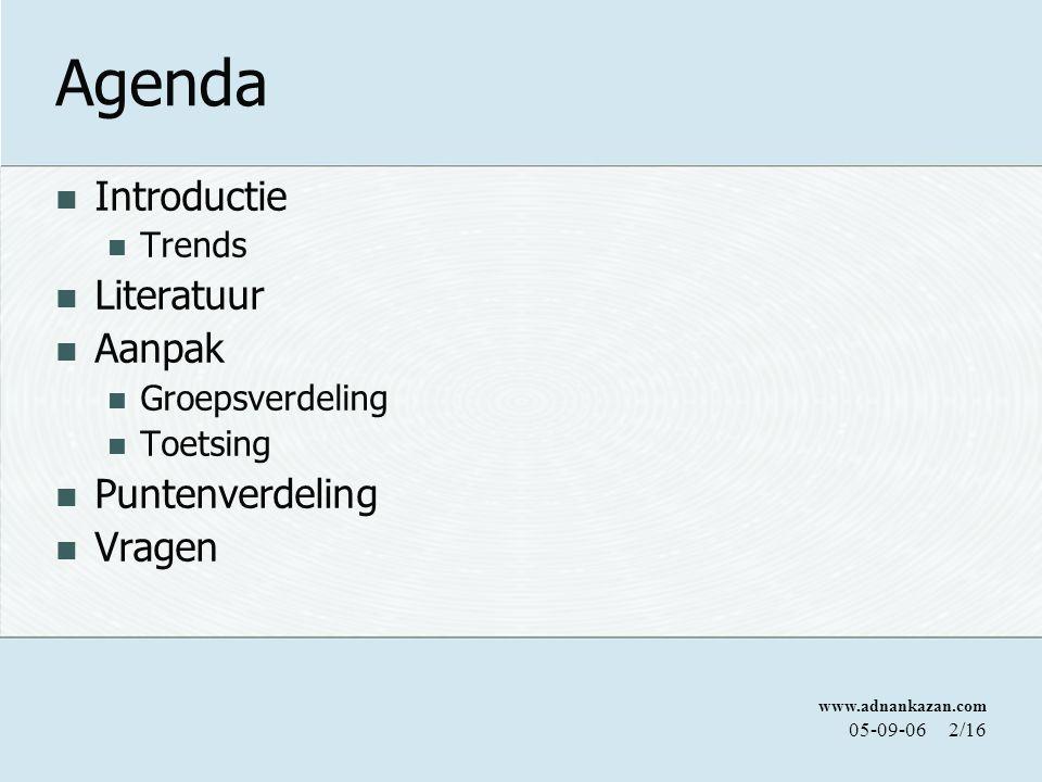 Agenda Introductie Literatuur Aanpak Puntenverdeling Vragen Trends