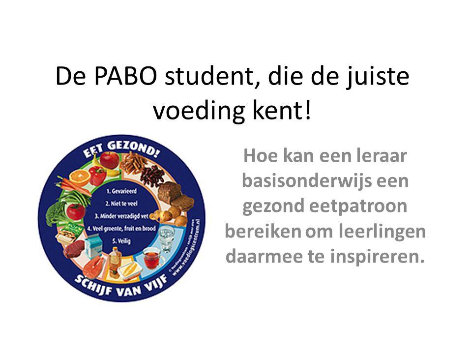 De PABO student, die de juiste voeding kent!