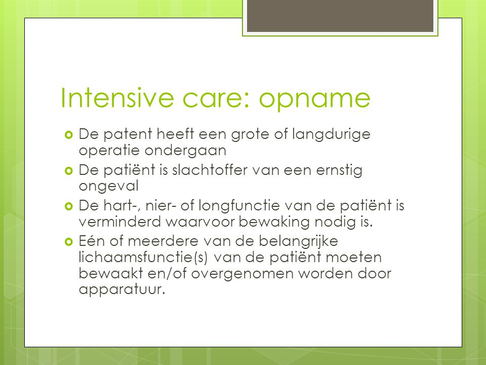 Intensive care: opname