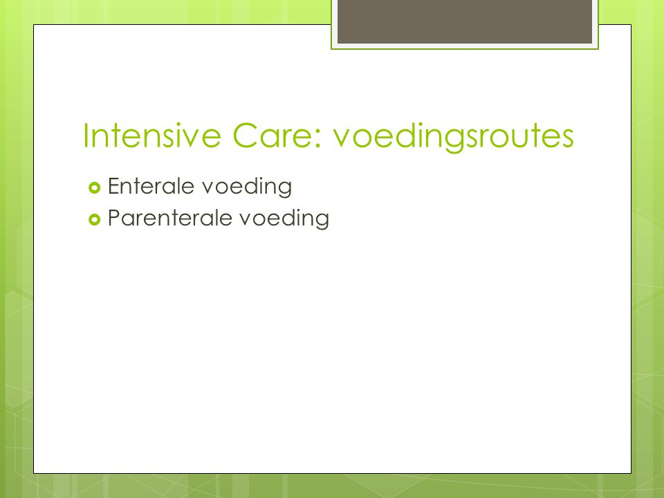 Intensive Care: voedingsroutes