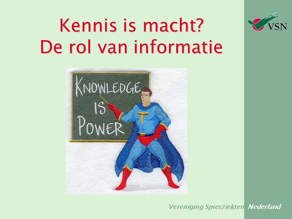 Kennis is macht De rol van informatie