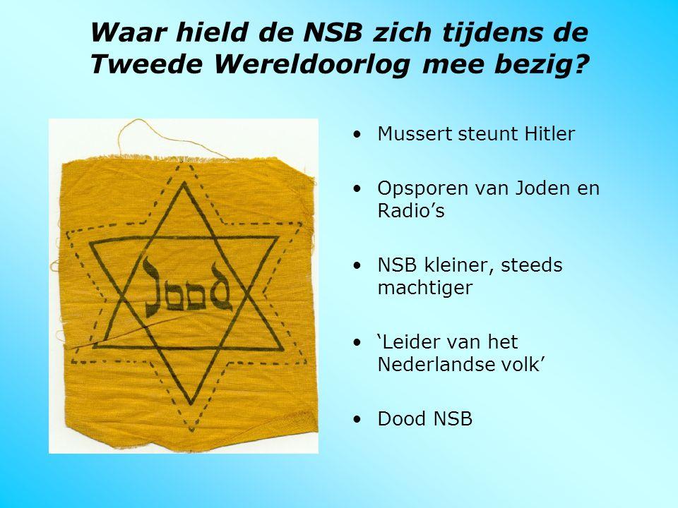 Waar hield de NSB zich tijdens de Tweede Wereldoorlog mee bezig