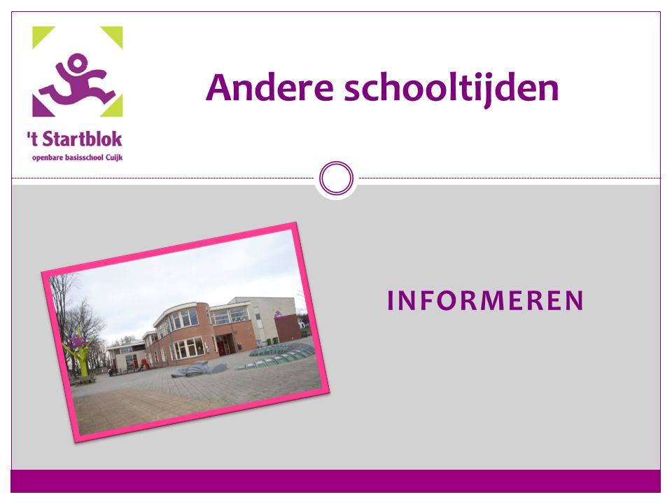 Andere schooltijden Informeren