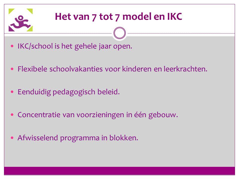 Het van 7 tot 7 model en IKC IKC/school is het gehele jaar open.