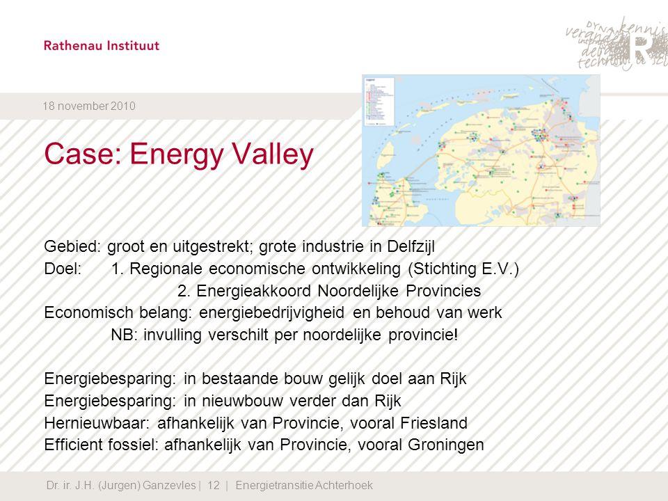 Case: Energy Valley Gebied: groot en uitgestrekt; grote industrie in Delfzijl. Doel: 1. Regionale economische ontwikkeling (Stichting E.V.)