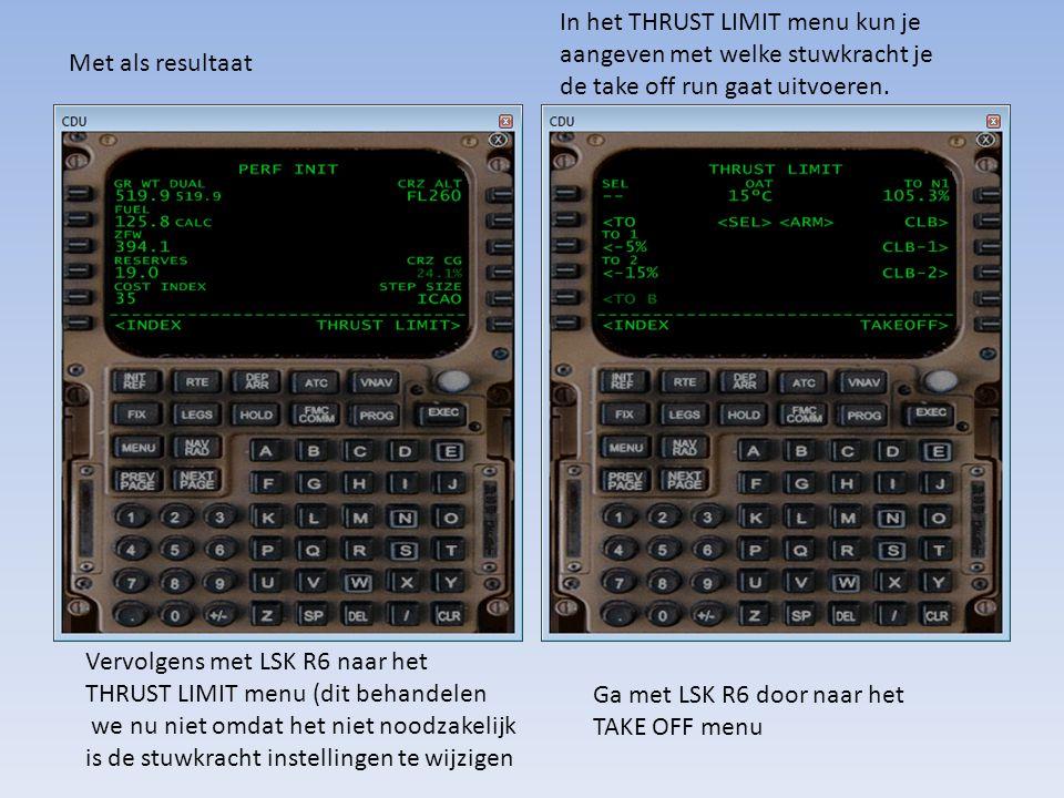 In het THRUST LIMIT menu kun je aangeven met welke stuwkracht je de take off run gaat uitvoeren.