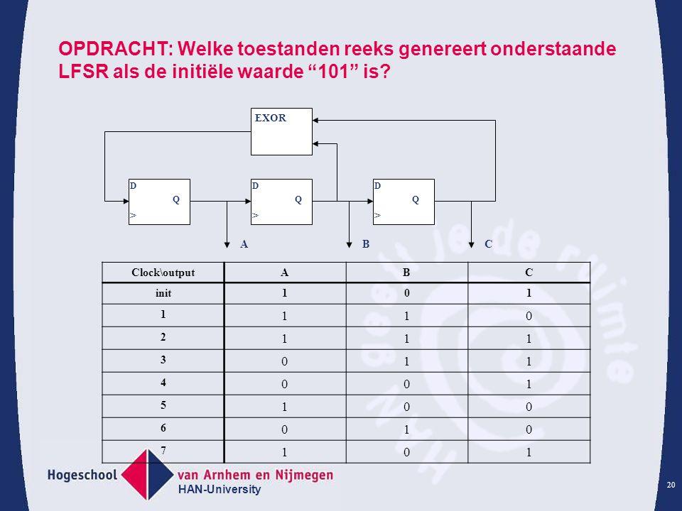 OPDRACHT: Welke toestanden reeks genereert onderstaande LFSR als de initiële waarde 101 is