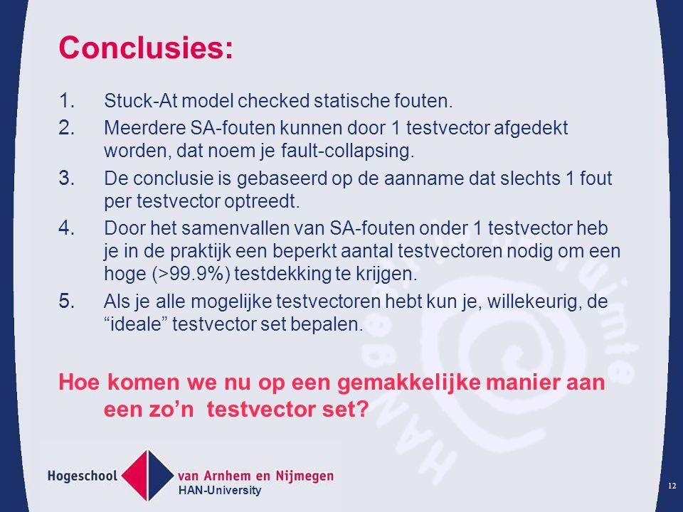 Conclusies: Stuck-At model checked statische fouten. Meerdere SA-fouten kunnen door 1 testvector afgedekt worden, dat noem je fault-collapsing.