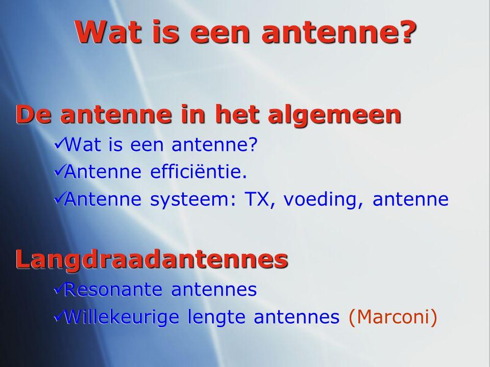 Wat is een antenne De antenne in het algemeen Langdraadantennes