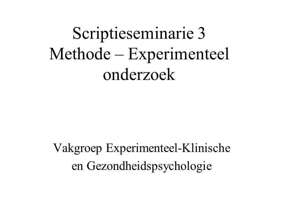 Scriptieseminarie 3 Methode – Experimenteel onderzoek