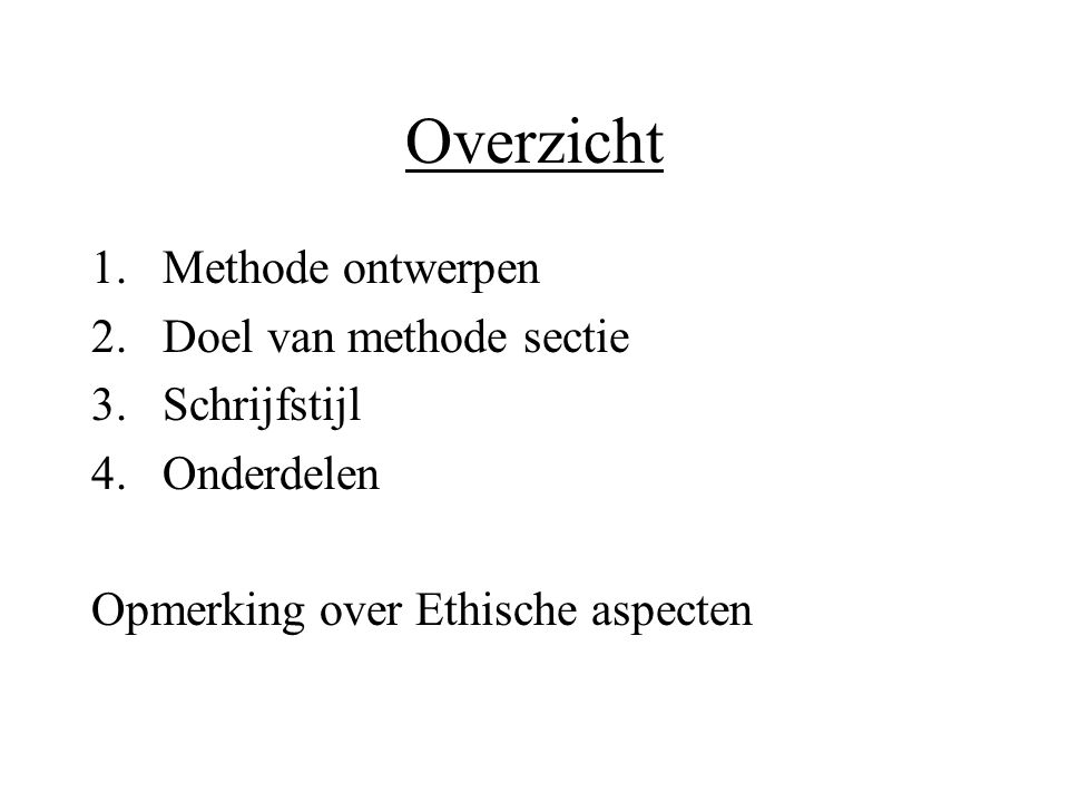 Overzicht Methode ontwerpen Doel van methode sectie Schrijfstijl