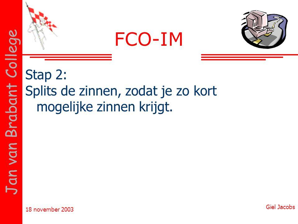 FCO-IM Stap 2: Splits de zinnen, zodat je zo kort mogelijke zinnen krijgt.