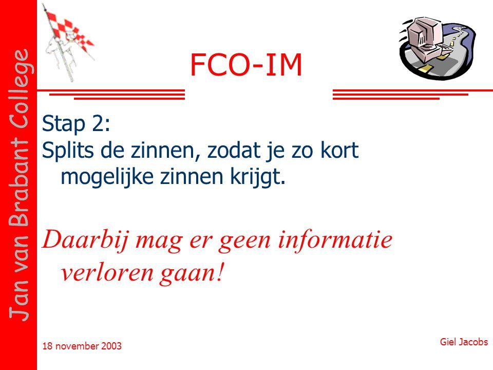 FCO-IM Daarbij mag er geen informatie verloren gaan! Stap 2: