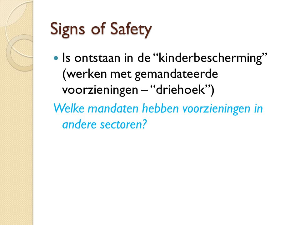 Signs of Safety Is ontstaan in de kinderbescherming (werken met gemandateerde voorzieningen – driehoek )