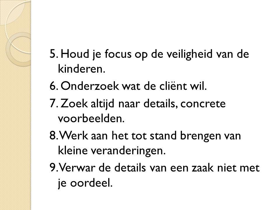 5. Houd je focus op de veiligheid van de kinderen. 6