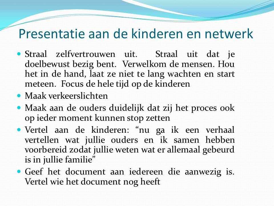 Presentatie aan de kinderen en netwerk