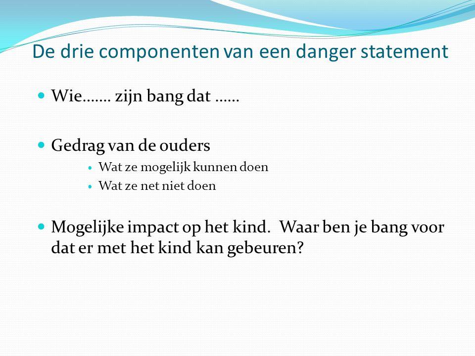 De drie componenten van een danger statement