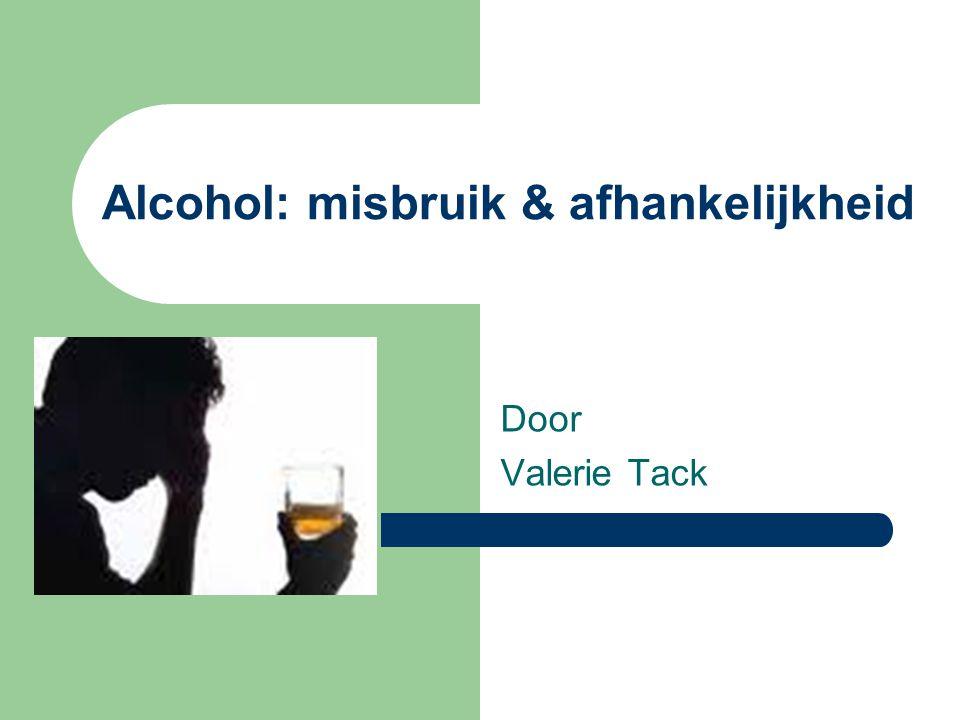 Alcohol: misbruik & afhankelijkheid