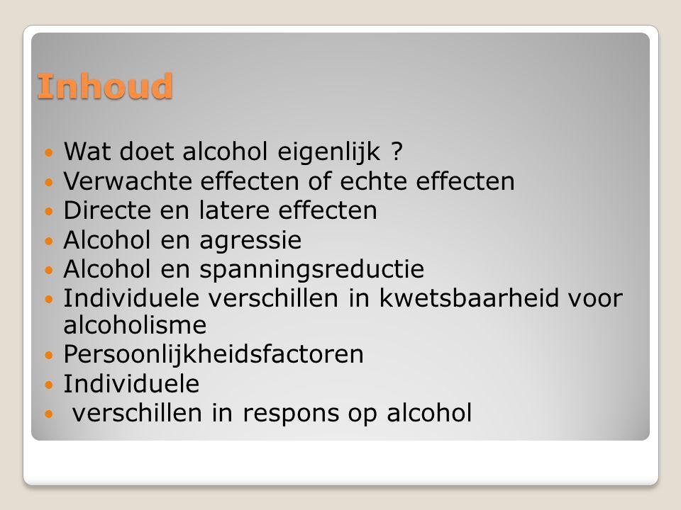 Inhoud Wat doet alcohol eigenlijk