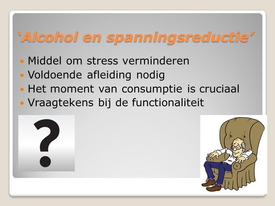 'Alcohol en spanningsreductie'
