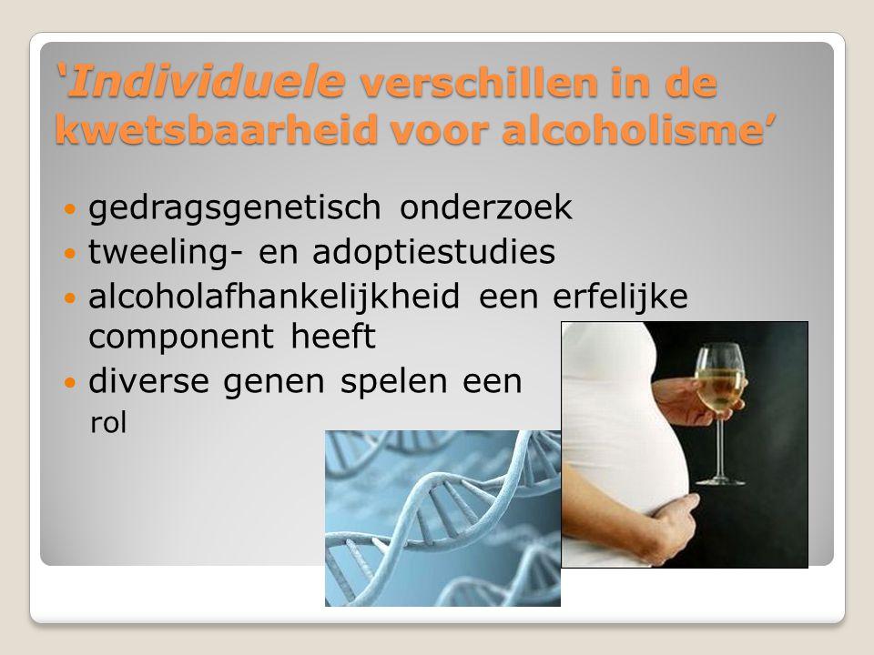 'Individuele verschillen in de kwetsbaarheid voor alcoholisme'