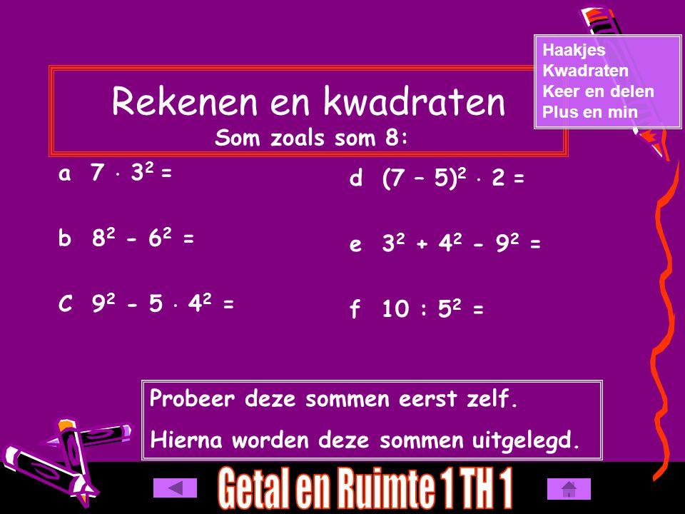Rekenen en kwadraten Som zoals som 8: