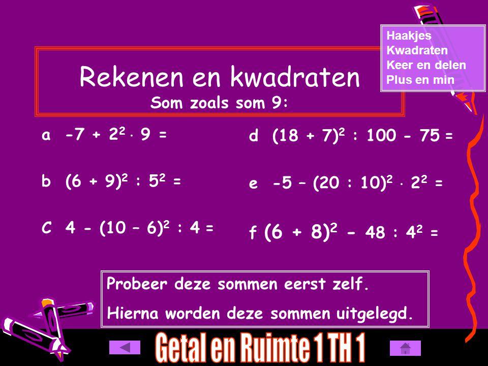 Rekenen en kwadraten Som zoals som 9: